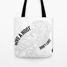 GIVE A HOOT, DON'T LOOT! Tote Bag