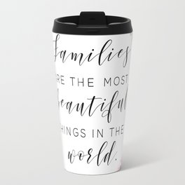 Beautiful Families Travel Mug