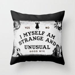 I Myself, Am Strange and Unusual Throw Pillow