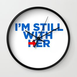 I'm Still With Her Wall Clock