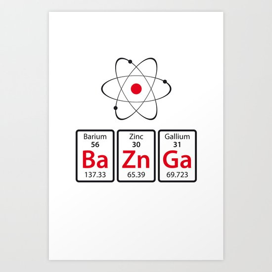 BaZnGa! Art Print