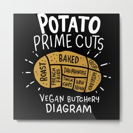 Vegan Vegan Potato Fillet Metal Print