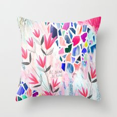 Be Brave, Be Kind Throw Pillow
