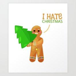 gingerbread man hate christmas funny gift Art Print
