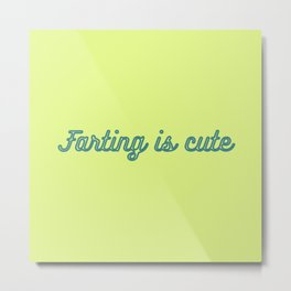 Farting Is cute in Lime Yellow and Turquoise Metal Print