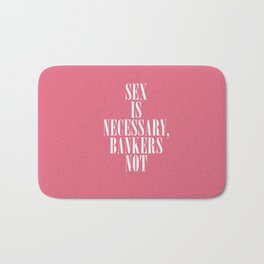 Sex is necessary, bankers not, Lancelot Hogben quote, british humour, funny sentence Bath Mat
