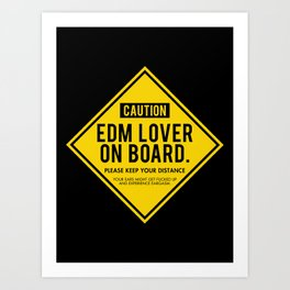 EDM Lover On Board. Please Keep Your Distance Art Print