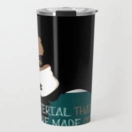"""The material that dreams are made of"" Travel Mug"