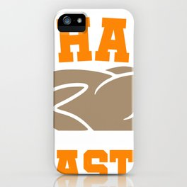 All About That Baste I Whole Thanksgiving Turkey iPhone Case