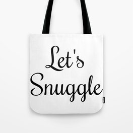 Let's Snuggle In Type Tote Bag