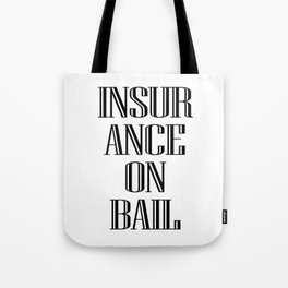 INSURANCE ON BAIL 2 Tote Bag