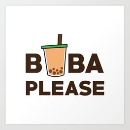 Boba Please Art Print