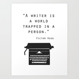 A Writer Is A World Trapped In A Person Art Print