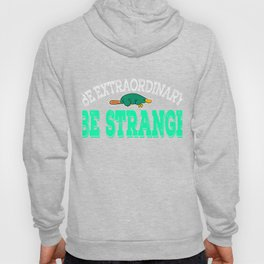 """Be Extra Ordinary Be Strange""  tee design for unique and awesome people like you! Makes a cool gift Hoody"