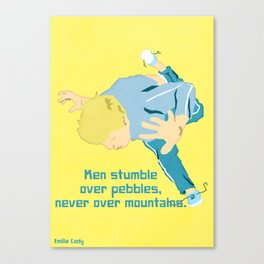Men stumble over pebbles, never over mountains Canvas Print