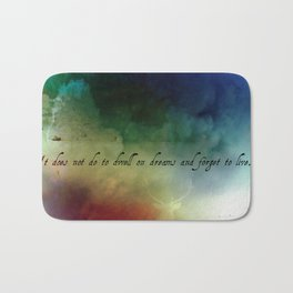V2:It does not do to dwell on dreams Bath Mat