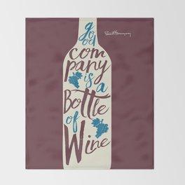 Hemingway quote on Wine and Good Company, fun inspiration & motivation, handwritten typography Throw Blanket