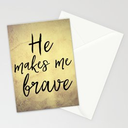 He Makes Me Brave Quote Stationery Cards