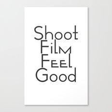 Shoot Film, Feel Good (Big) Canvas Print
