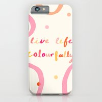 live life colourfully Slim Case iPhone 6s