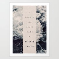 sailor Art Prints featuring A Smooth Sea Never Made A Skilled Sailor by Oliver Shilling