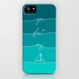 You Float My Boat - Valentines iPhone Case