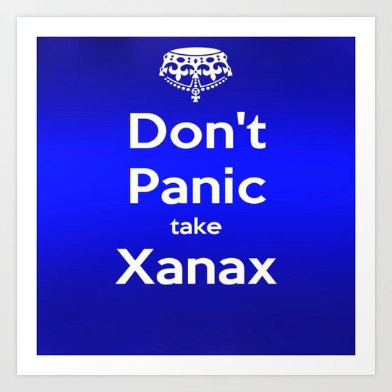 Don't Panic take xanax 2 Art Print