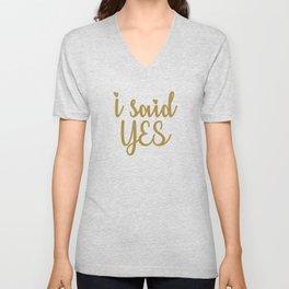 I Said Yes Unisex V-Neck