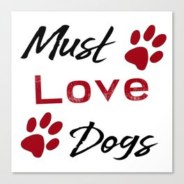 Must Love Dogs Canvas Print