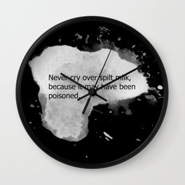 Never cry over spilt milk Wall Clock