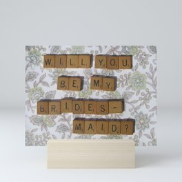 Scrabble Tiles - Will you be my Bridesmaid? Mini Art Print