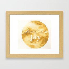 choose joy and keep choosing it Framed Art Print