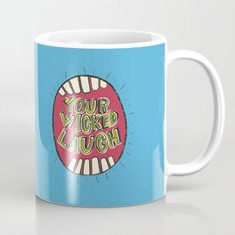 Your Wicked Laugh Coffee Mug