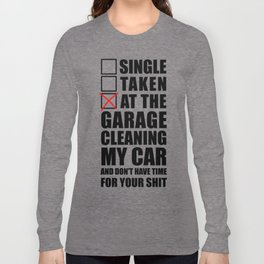 At the garage cleaning my car  Long Sleeve T-shirt