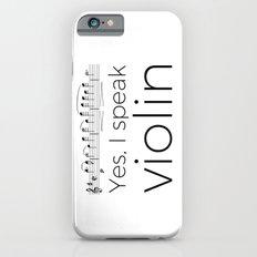 I speak violin Slim Case iPhone 6s