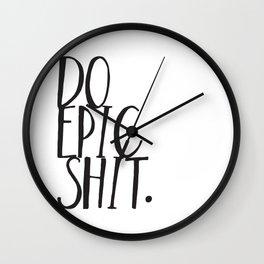 Do Epic Sh t Wall Clock