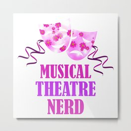 MUSICAL THEATRE NERD Metal Print