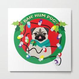 Sassy Boy! Bah Hum Pug Christmas Pug Metal Print