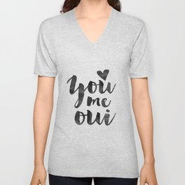 YOU ME OUI, French Quote,French Saying,French Print,Love Quote,Love Art,Love Gift,Couples Gift,Boyfr Unisex V-Neck