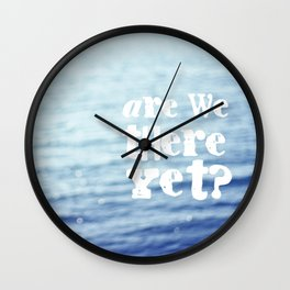 Are We There Yet Wall Clock