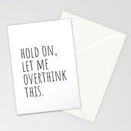 Hold On Let Me Overthink This Stationery Cards