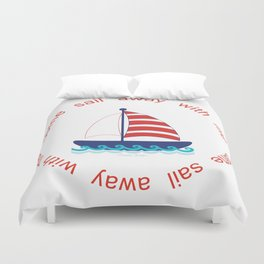 Come Sail Away With Me Duvet Cover
