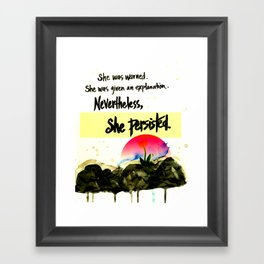 Nevertheless, She Persisted - nature - feminism Framed Art Print