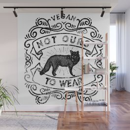 Not Ours to Wear Vegan Statement Wall Mural