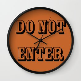 Do Not Enter Wall Clock