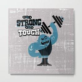 I'm strong and tough Metal Print