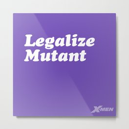 Legalize mutant Metal Print