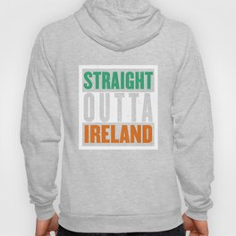 Straight Outta Ireland Saint St Patricks Day Irish Hoody