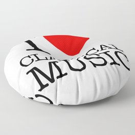 I Love Classical Music Floor Pillow