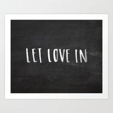 Let Love In Chalkboard Art Print